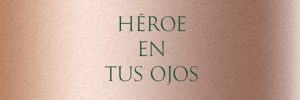 héroe en tus ojos