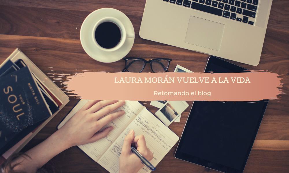 Laura Morán vuelve a la vida